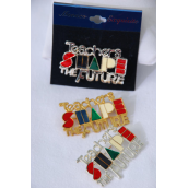 "Brooch Shape Teachers The Future/PC Size-1""x 1.75"" Wide, Velvet Display Card & Opp Bag & UPC Code"